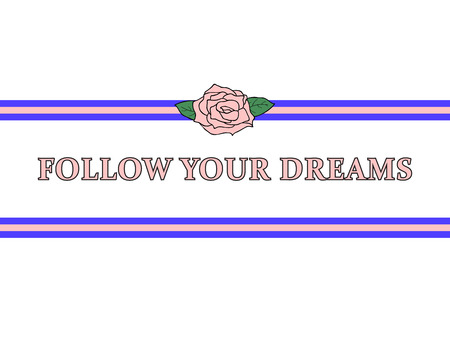 Follow Your Dreams slogan, modern graphic with pink rose and blue stripes. Fashion vector design for t-shirt. Tee print.