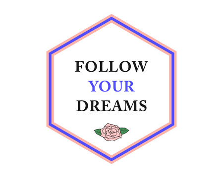 Follow Your Dreams slogan, modern graphic with pink rose and blue stripes border. Fashion vector design for t-shirt. Tee print.