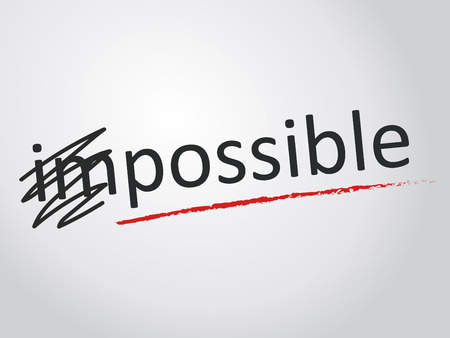 concept: Changing the word impossible to possible.