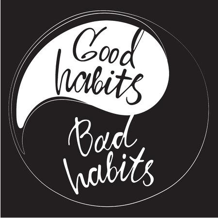 Frases buenos hábitos y malos hábitos de escritura a mano en el signo del yin y el yang. dibujado a mano moderno de la caligrafía. El tamaño del texto impreso y carteles. Diseño del cartel de la tipografía.