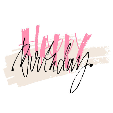 Hand drawn vector lettering. Happy Birthday phrase by hand on bright background. Vector illustration. Handwritten modern calligraphy. Inscription for postcards, posters, prints, greeting cards.