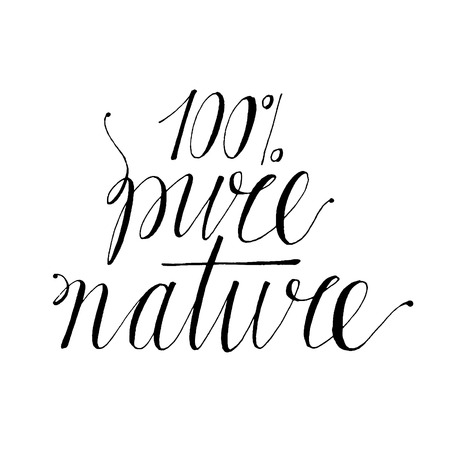 Hand drawn vector lettering. Words 100percent pure nature by hand. Isolated vector illustration. Handwritten modern calligraphy. Inscription for postcards, posters, prints, greeting cards.