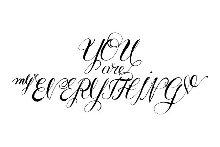 Hand drawn vector lettering. Words You are my everything by hand. Isolated vector illustration. Handwritten modern calligraphy. Inscription for postcards, posters, prints, greeting cards. Vectores