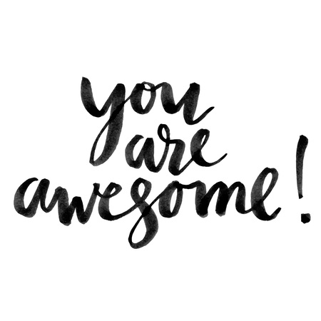 You are awesome. Hand drawn creative calligraphy and brush pen lettering, design for holiday greeting cards and invitations. Foto de archivo