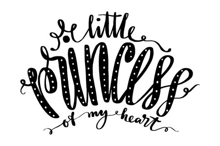 Little Princess Of My Heart Words Hand Drawn Creative Calligraphy And Brush Pen Lettering