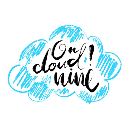 Hand drawn vector lettering. Words on cloud nine by hand. Isolated vector illustration. Handwritten modern calligraphy. Inscription for postcards, prints, kids clothes, greeting cards.