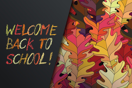 Hand drawn vector lettering. Words Welcome back to school by hand in crayon style with autumn leaves on background. Vector illustration. Handwritten modern calligraphy. Inscription for postcards, posters, prints, greeting cards and banners Illustration