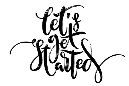 Hand drawn vector lettering. Lets get started phrase by hand. Isolated vector illustration. Handwritten modern calligraphy. Inscription for postcards, posters, greeting cards and t-shirt prints.