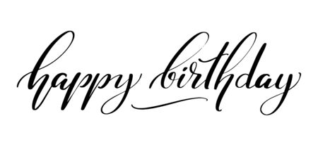 Happy Birthday words. Hand drawn creative calligraphy and brush pen lettering, design for holiday greeting cards and invitations.