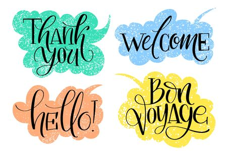 Set of common hand written words on drawn textured speech bubbles. Thank you, welcome, hello and bon voyage phrases. P Modern calligraphy.