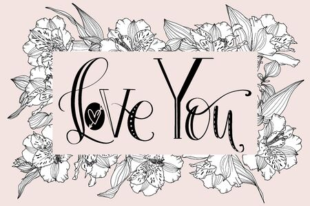 Valentines Day creative artistic hand drawn card. Vector illustration. Wedding, love, romantic template. Love you words with flowers.