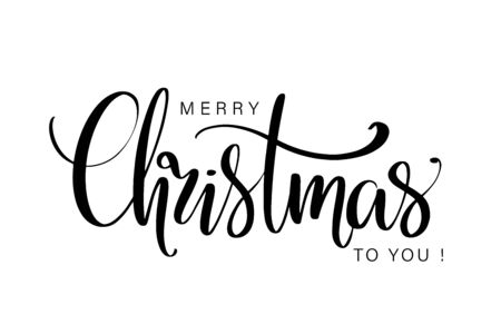 Merry Christmas to you hand lettering isolated on white. Vector image. Stock Vector - 131545853