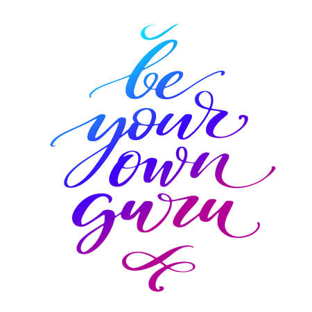 Hand drawn vector lettering. Be your own guru words by hand with gradient. Isolated vector illustration. Handwritten modern calligraphy. Illustration