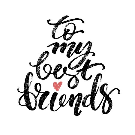 To my best friends words. Hand drawn creative calligraphy and brush pen lettering, design for holiday greeting cards and invitations. Stok Fotoğraf - 150212697