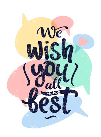 We wish you all the best birthday greeting quote. Lettering typography. Phrase by hand with speech bubbles and heart sign. Modern calligraphy Vettoriali