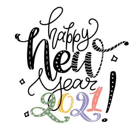 Happy New Year 2021 phrase by hands. Funny new year greeting card design. Vector hand lettering print with various colors letters and numbers.