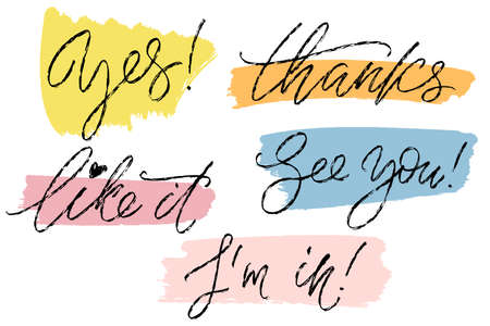 Common hand written words. Yes, Thanks, Like it, See you, Im in. Hand drawn creative calligraphy and brush pen lettering with colorful painted strokes.