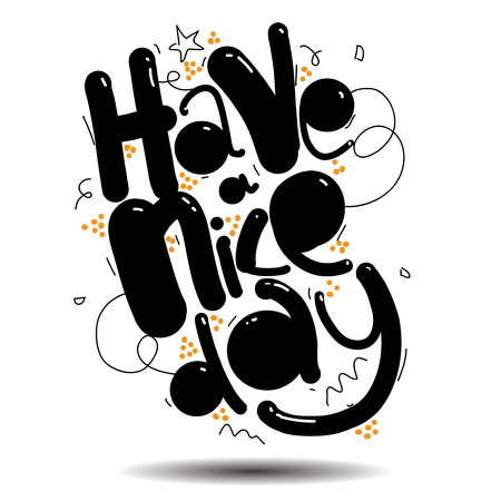 have: have a nice day vector greeting card. lettering art