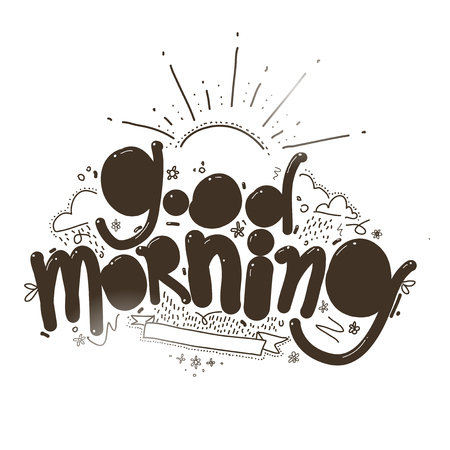 good day: Good morning inscription. Handwritten decorative illustration for