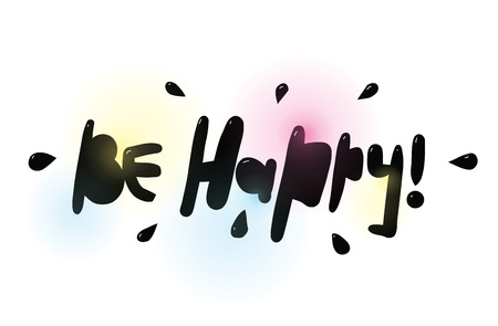 be: Be happy. Positive phrase. Typography vector design element. Illustration