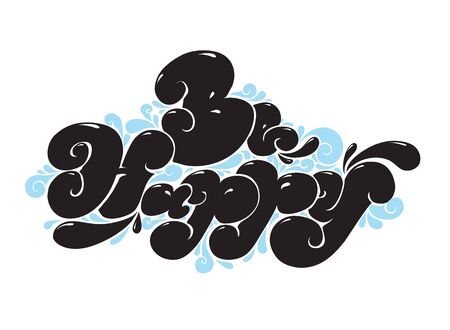 be happy: Be happy. Positive phrase. Typography vector design element. Illustration