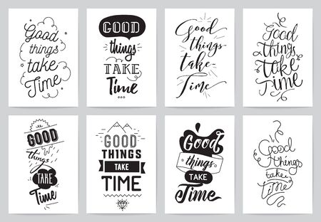 words of wisdom: Good things take time. Typographic design. Words of wisdom.