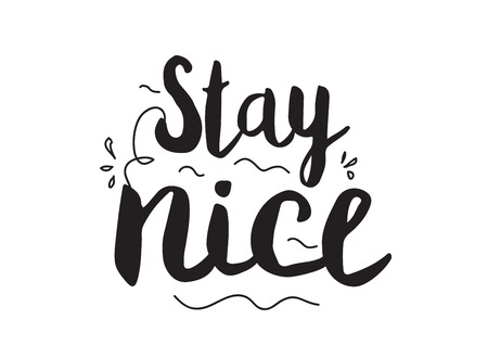 nice stay: Calligraphic inscription. Usable for cards posters banners, t-shirts and overlay. Illustration