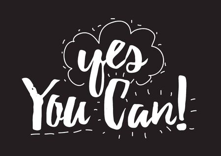 can yes you can: Yes you can inscription. Greeting card with calligraphy. Hand drawn design elements. Black and white. Usable as photo overlay.