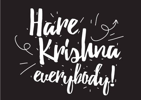 krishna: Hare Krishna everybody inscription. Greeting card with calligraphy. Hand drawn design elements. Black and white. Usable as photo overlay.