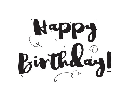 hand card: Happy birthday inscription. Greeting card with calligraphy. Hand drawn design elements. Black and white. Usable as photo overlay.