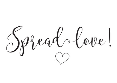 Spread love inscription. Greeting card with calligraphy. Hand drawn design elements. Black and white. Usable as photo overlay. Romantic quote Stock Illustratie