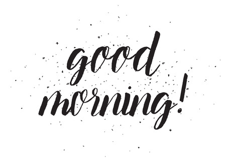 good morning: Good morning inscription. Greeting card with calligraphy. Hand drawn design. Black and white. Usable as photo overlay.