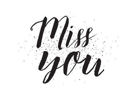 miss: Miss you inscription. Greeting card with calligraphy. Hand drawn design. Black and white. Usable as photo overlay. Illustration