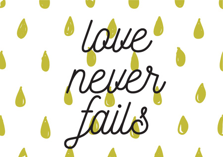 fails: Love never fails romantic, inscription. Greeting card with calligraphy. Hand drawn lettering design. Photo overlay. Typography for banner, poster or apparel design. Isolated vector element. Illustration