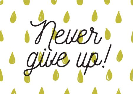 optimistic: Never give up optimistic inscription. Greeting card with calligraphy. Hand drawn lettering design. Photo overlay. Typography for banner, poster or apparel design. Isolated vector element.