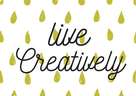 creatively: Live creatively inscription. Greeting card with calligraphy. Hand drawn lettering design. Photo overlay. Typography for banner, poster or apparel design. Isolated vector element.