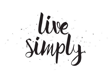 simply: Live simply inscription. Greeting card with calligraphy. Hand drawn design. Black and white. Usable as photo overlay. Illustration