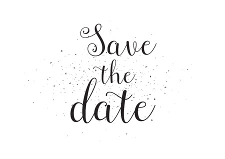 Save the date inscription. Greeting card with calligraphy. Hand drawn design. Black and white. Usable as photo overlay.