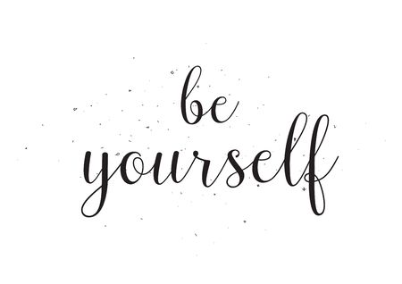 be yourself: Be yourself inscription. Greeting card with calligraphy. Hand drawn design. Black and white. Usable as photo overlay.