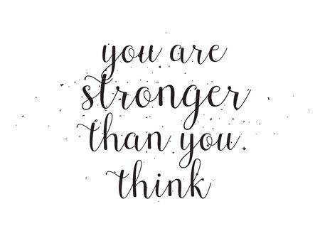 stronger: You are stronger then you think inscription. Greeting card with calligraphy. Hand drawn design. Black and white. Usable as photo overlay.