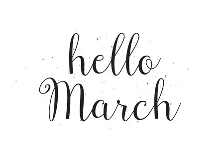 inscription: Hello march inscription. Greeting card with calligraphy. Hand drawn design. Black and white. Usable as photo overlay.