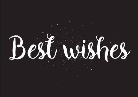 best wishes: Best wishes inscription. Greeting card with calligraphy. Hand drawn lettering design. Photo overlay. Typography for banner, poster or apparel design. Isolated vector element. Black and white. Illustration