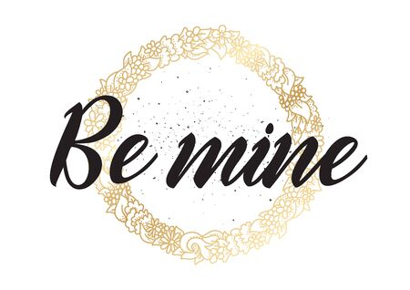 romantic: Be mine romantic inscription. Illustration