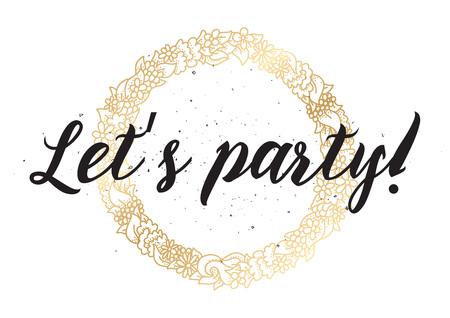 lets party: Lets party inscription.