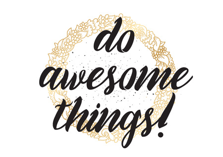 awesome: Do awesome things inspirational inscription.