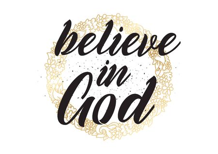 believe: Believe in God inspirational inscription.