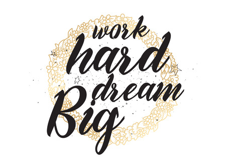 big letters: Work hard, dream big inspirational inscription. Greeting card with calligraphy. Hand drawn lettering design. Photo overlay. Typography for banner, poster or apparel design. Vector typography. Illustration