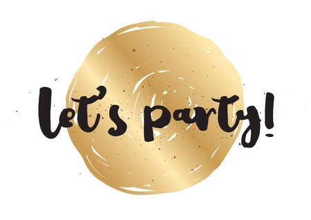 lets party: Lets party inscription. Greeting card with calligraphy. Hand drawn lettering design. Photo overlay. Typography for banner, poster or apparel design. Vector typography.