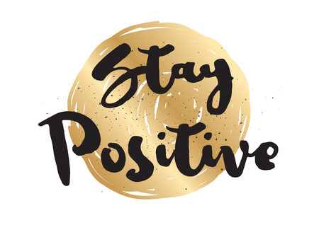 Stay positive inspirational inscription. Greeting card with calligraphy. Hand drawn lettering design. Photo overlay. Typography for banner, poster or apparel design. Vector typography.