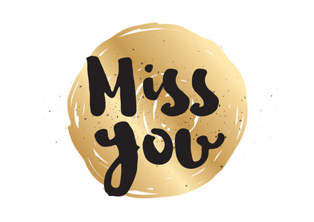 miss: Miss you inscription. Greeting card with calligraphy. Hand drawn lettering design. Photo overlay. Typography for banner, poster or apparel design. Vector typography.